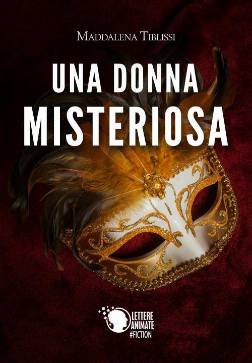 Maddalena Triblissi - Una donna misteriosa