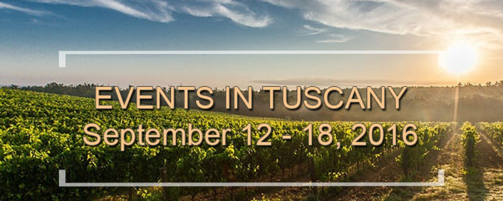 Events in Tuscany September 12 to 18, 2016