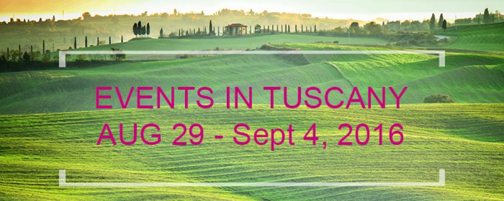 Events in Tuscany August 29 to September 4, 2016