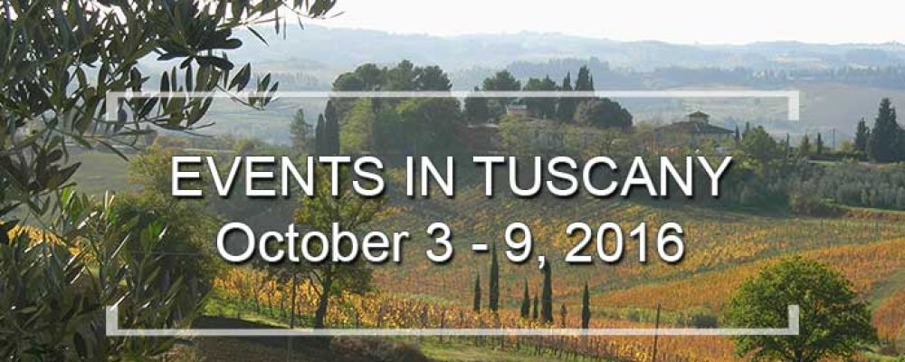 Events in Tuscany October 3 – 9