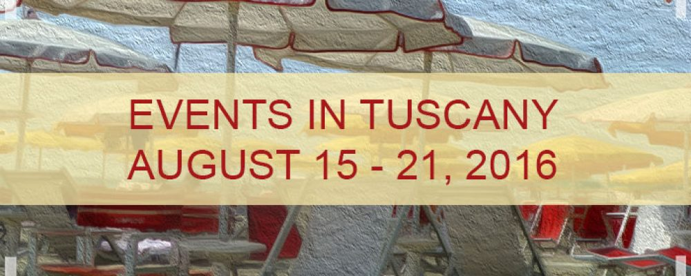 Events in Tuscany August 15 to August 21, 2016