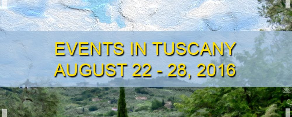 Events in Tuscany August 22 to August 28, 2016